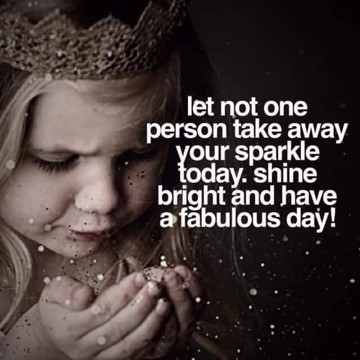 Shine bright today with your own sparkle and make it yours