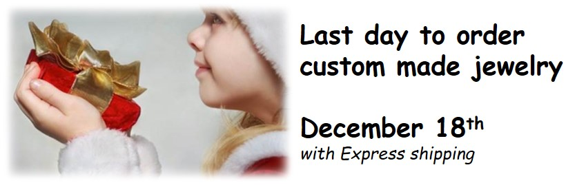 Last day to order custom made jewelry